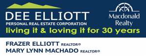 Logo reads Dee Elliott, Personal Real Estate Corporation, MacDonald Realty. living it and loving it for thirty years. Frazer Elliott
